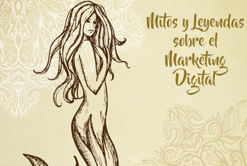 Mitos y leyendas sobre el marketing digitalEsta práctica es fundamental para existir en la actualidad