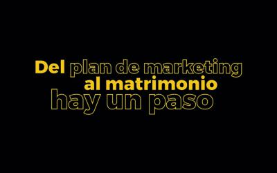 Del plan de marketing al matrimonio solo hay un pasoEl 80% de los emprendedores fracasan en los primeros años por no tener un plan